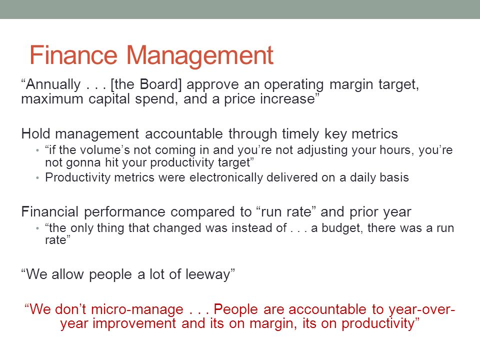 Finance Management Annually . . . [the Board] approve an operating margin target, maximum capital spend, and a price increase